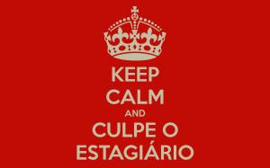 keep-calm-and-culpe-o-estagiário